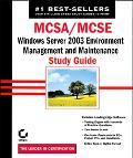 McSa/McSe Windows Server 2003 Environment Management and Maintenance/Study Guide/Exam 70-290