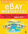 Mining Ebay Web Services Building Applications With the Ebay Api