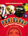 Photoshop For Right-brainers The Art Of Photo Manipulation