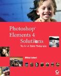 Photoshop Elements 4 Solutions The Art of Digital Photography