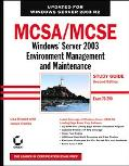 MCSA/MCSE Windows Server 2003 Environment Windows Server 2003 Environment Management And Mai...