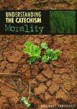 Understanding the Catechism: Morality