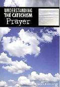 Understanding the Catechism Prayer