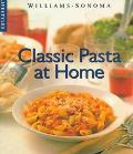 Williams-Sonoma Lifestyles: Classic Pasta at Home