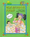 WHAT DID LOONETTE FORGET? : A Book about Thoughtfulness (The Big Comfy Couch Ser.)