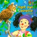 Night Owl Loonette: A Book About Staying Up Late