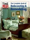 Complete Book of Redecorating and Remodeling - Time-Life Books - Hardcover