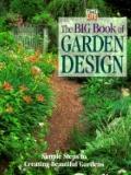 Big Book of Garden Design: Simple Steps to Creating Beautiful Gardens