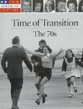 Time of Transition: The 70s