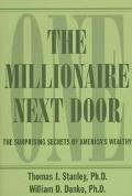 Millionaire Next Door: The Surprising Secrets of America's Wealthy - Thomas J. Stanley - Har...