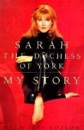 Sarah The Duchess of York: My Story