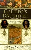 Galileo's Daughter: A Historical Memoir of Science, Faith, and Love - Dava Sobel