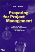 Preparing for Project Management A Guide for the New Architectural or Engineering Project Ma...