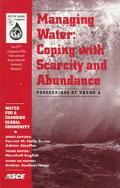 Managing Water Coping With Scarcity and Abundance  Proceedings of Theme A  The 27th Congress...