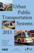 Urban Public Transportation Systems 2013 : Proceedings of the Third International Conference...