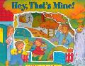 Hey, That's Mine!: A Childs Book About Sharing