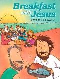 Breakfast with Jesus: A Story for Easter