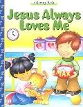 Jesus Always Loves Me
