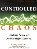 Controlled Chaos Making Sense of Junior High Ministry
