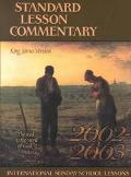 Standard Lesson Commentary 2002-2003 King James Version, International Sunday School Lessons