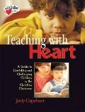 Shaping Hearts A Guide To Cherishing And Challenging Children In The Christian Classroom