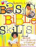 Basic Bible Skills: Active Skill-Builders for Exploring God's Word