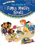 You-Can-Do-It Family Ministry Events: Building Faith and Community in the Families of Your C...