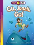 Go, Jonah, Go! (Happy Day Books: Bible Stories)