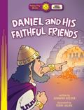 Daniel and His Faithful Friends