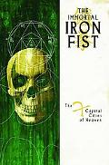Immortal Iron Fist: The Seven Capital Cities of Heaven, Vol. 2