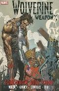 Wolverine Weapon X - Volume 3 : Tomorrow Dies Today