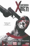 Uncanny X-Men Volume 3: The Good, The Bad, the Inhuman (Marvel Now)