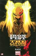 Iron Fist: the Living Weapon Volume 1 : Rage
