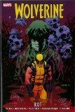 Wolverine: Rot (Wolverine (Marvel Hardcover))
