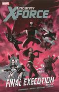 Uncanny X-Force - Volume 7 : Final Execution - Book 2