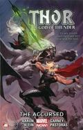 Thor: God of Thunder Volume 3 : The Accursed (Marvel Now)