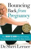 Bouncing Back From Pregnancy The Body By God Plan For Getting Your Body And Life Back After ...