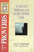 Everyday Wisdom for Everlasting Life A Study of Proverbs