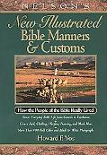 Nelson's New Illustrated Bible Manners & Customs How the People of the Bible Really Lived