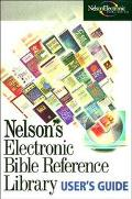 Nelson's Electronic Bible Reference Library: User's Guide.