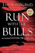 Run With the Bulls Without Getting Trampled The Qualities You Need to Stay Out of Harm's Way...