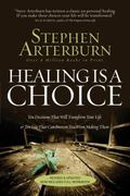 Healing Is a Choice: 10 Decisions That Will Transform Your Life and 10 Lies That Can Prevent...