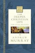 Deeper Christian Life And Other Writings