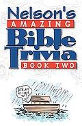 Nelson's Amazing Bible Trivia Book Two