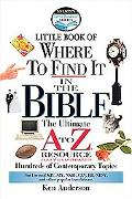 Little Book of Where to Find It in the Bible The Ultimate A-To-Z Resource
