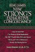 King James New Strongs Exhaustive Concordance of the Bible
