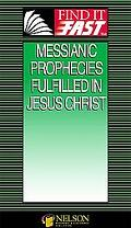 Messianic Prophecies Fulfilled in Jesus Christ