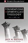 Foundations of Spirit-Filled Theology