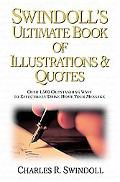 Swindoll's Ultimate Book of Illustrations & Quotes Over 1,500 Outstanding Ways to Effectivel...