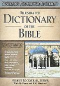 Illustrated Dictionary Of The Bible Super Value Edition